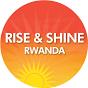 rise and shine Rwanda